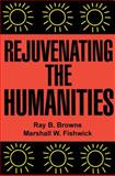 Rejuvenating the Humanities 9780879725457