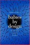 Babies by Design 1st Edition