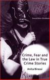Crime, Fear and the Law in True Crime Stories 9780333745472