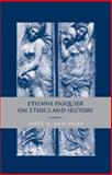 Etienne Pasquier on Ethics and History 9780820495477