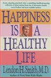 Happiness Is a Healthy Life 9780879835477