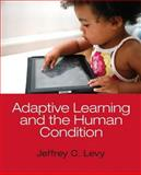 Adaptive Learning and the Human Condition 1st Edition