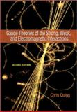 Gauge Theories of the Strong, Weak, and Electromagnetic Interactions 2nd Edition