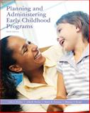 Planning and Administering Early Childhood Programs 9780135135495