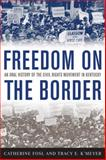Freedom on the Border 9780813125497