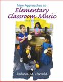 New Approaches to Elementary Classroom Music 3rd Edition