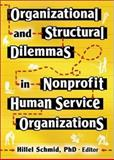 Organizational and Structural Dilemmas in Nonprofit Human Service Organizations 9780789025500