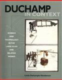 Duchamp in Context - Science and Techology in the Large Glass and Related Works 9780691055510