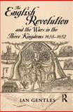 The English Revolution and the Wars in the Three Kingdoms, 1638-1652 9780582065512