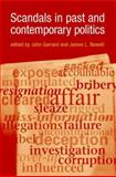 Scandals in Past and Contemporary Politics 9780719065514