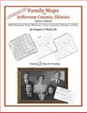 Family Maps of Jefferson County, Illinois, Deluxe Edition 9781420315516