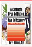 Alcoholism, Drug Addiction, and the Road to Recovery 9780789005526