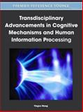 Transdisciplinary Advancements in Cognitive Mechanisms and Human Information Processing 9781609605537