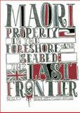 Maori Property in the Seabed and Foreshore 9780864735539