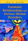 Traumatic Relationships and Serious Mental Disorders 9780471485544