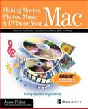 Making Movies, Photos, Music and DVDs on Your Mac 9780072225549