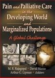 Pain and Palliative Care in the Developing World and Marginalized Populations 9780789015563