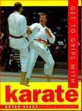 Get to Grips with Karate 9780713725568