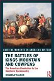 The Battles of King's Mountain and Cowpens 9780415895613