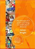 The Primary ICT and e-Learning Co-Ordinator's Manual 9781412935616