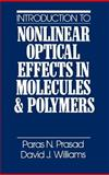 Introduction to Nonlinear Optical Effects in Molecules and Polymers 9780471515623