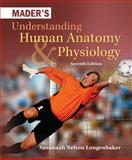 Mader's Understanding Human Anatomy and Physiology 9780073525624
