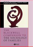 The Blackwell Companion to the Sociology of Families 9781405175630