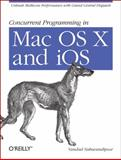 Concurrent Programming in Mac OS X and IOS 9781449305635