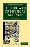 The Growth of Physical Science 9781108005654