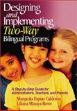 Designing and Implementing Two-Way Bilingual Programs 9780761945659