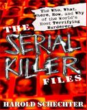 The Serial Killer Files 1st Edition