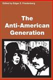 The Anti-American Generation 9780878555666