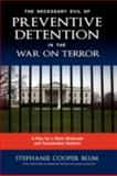 The Necessary Evil of Preventive Detention in the War on Terror 9781604975666