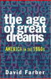 The Age of Great Dreams 1st Edition