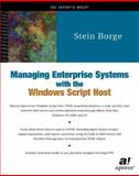 Managing Enterprise Systems with the Windows Script Host 9781893115675