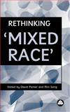 Rethinking 'Mixed Race' 9780745315676