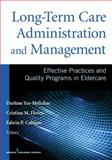 Long-Term Care Administration and ManagementEffective Practices and Quality Programs in Eldercare 1st Edition