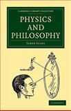 Physics and Philosophy 9781108005678