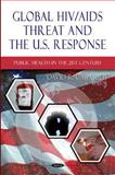 Global HIV/AIDS Threat and the U. S. Response 9781613245682