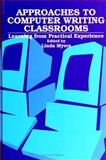 Approaches to Computer Writing Classrooms 9780791415689
