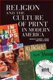 Religion and the Culture of Print in Modern America 9780299225704