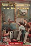 American Commodities in an Age of Empire 1st Edition