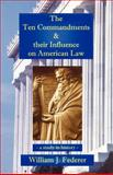 The Ten Commandments and Their Influence on American Law 9780965355728