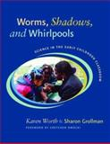 Worms, Shadows, and Whirlpools 1st Edition