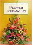 Beginners Guide to Flower Arranging 9781853915758