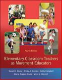 Elementary Classroom Teachers as Movement Educators 4th Edition
