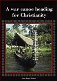 A War Canoe Heading for Christianity 9788789825779