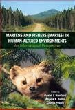 Martens and Fishers (Martes) in Human-Altered Environments 9780387225807