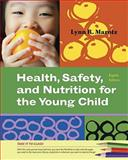 Health, Safety, and Nutrition for the Young Child 9781111355807