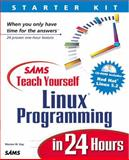 Teach Yourself Linux Programming in 24 Hours 9780672315824